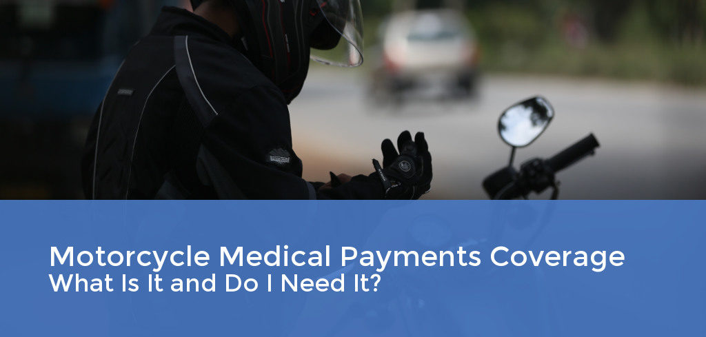 Motorcycle Insurance Medical Payments Coverage