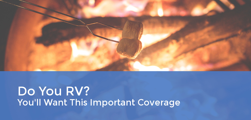 Do You RV? You'll Want This Important Coverage