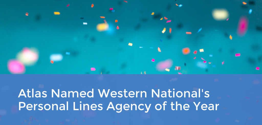 Atlas Insurance Brokers Named 'Personal Lines Agency of the Year' and a 'Circle of Excellence Agency' by Western National Insurance Group